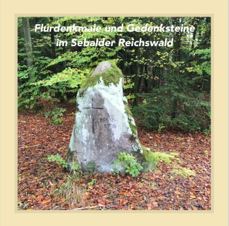 Flurdenkmale und Gedenksteine im Sebalder Reichswald